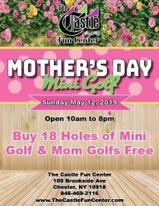 Mother's Day Mini Golf @ The Castle Fun Center | Chester | New York | United States